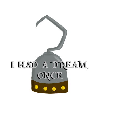 I Had a Dream Once!